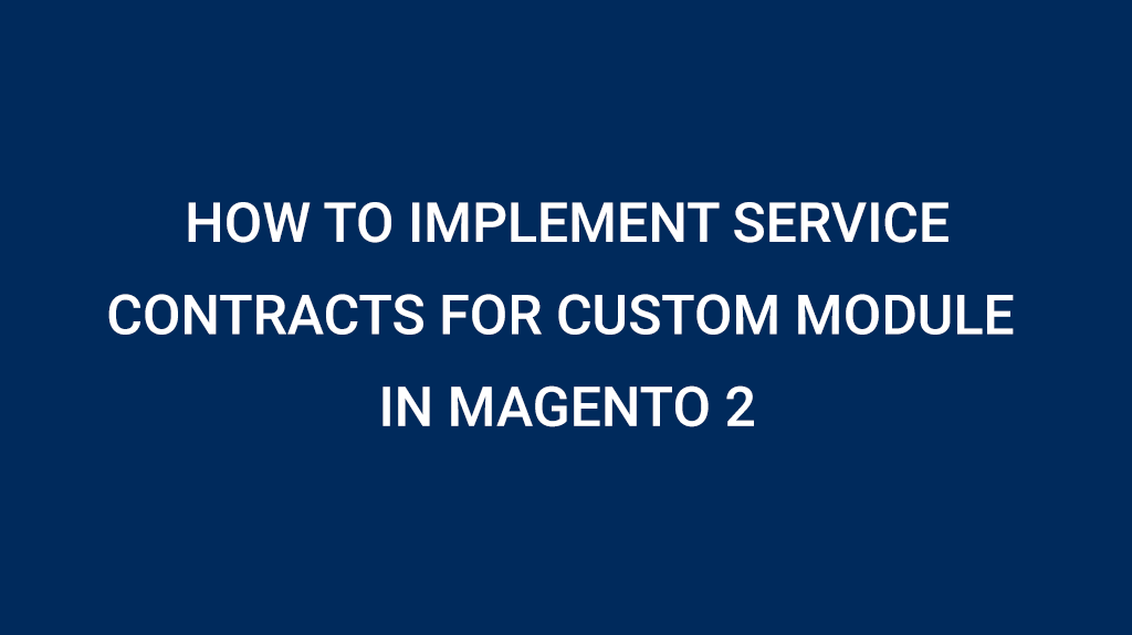 How to implement Service Contracts for a custom module in Magento 2